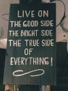 Live on the Positive Side of Everything!
