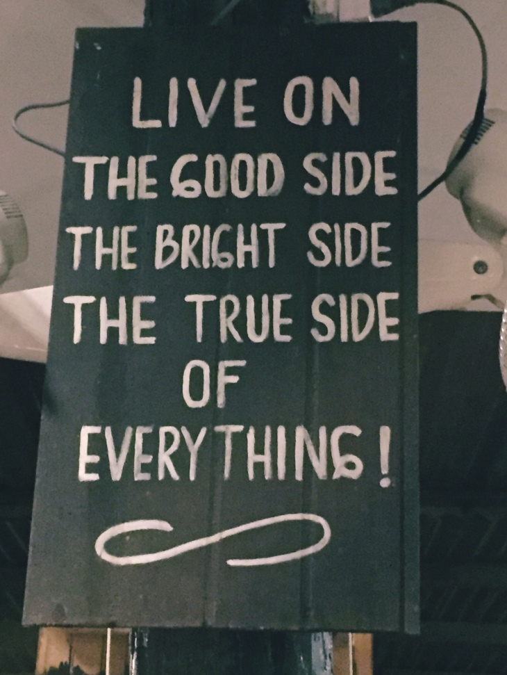Live on The Good Side, The Bright Side, The True Side Of Everything!